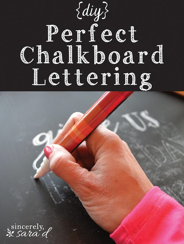Diy Perfect Chalkboard Lettering Sincerely Sara D
