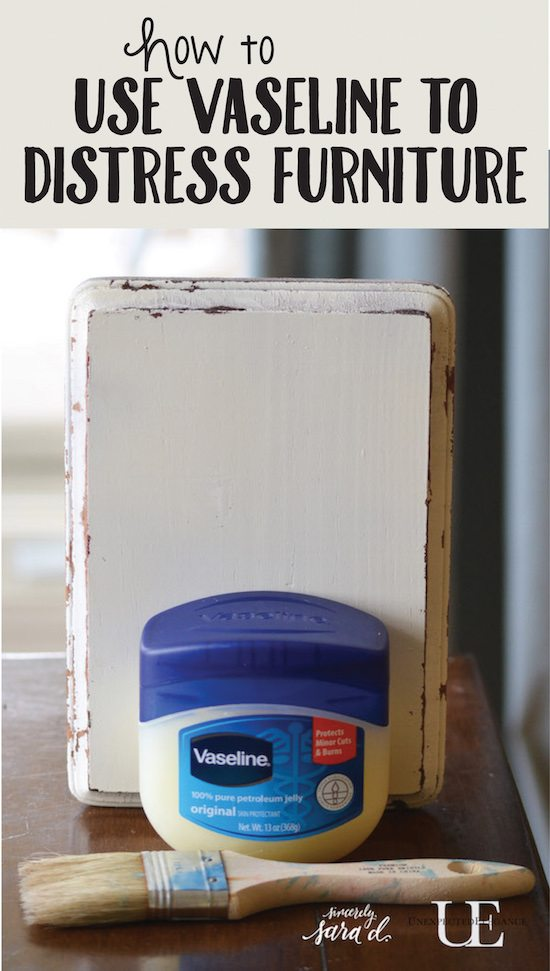 Tutorial For Using Vaseline To Distress Furniture Sincerely Sara D