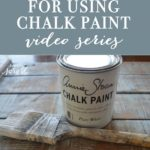 Prep Work & Tips for Chalk Paint (Video Series)